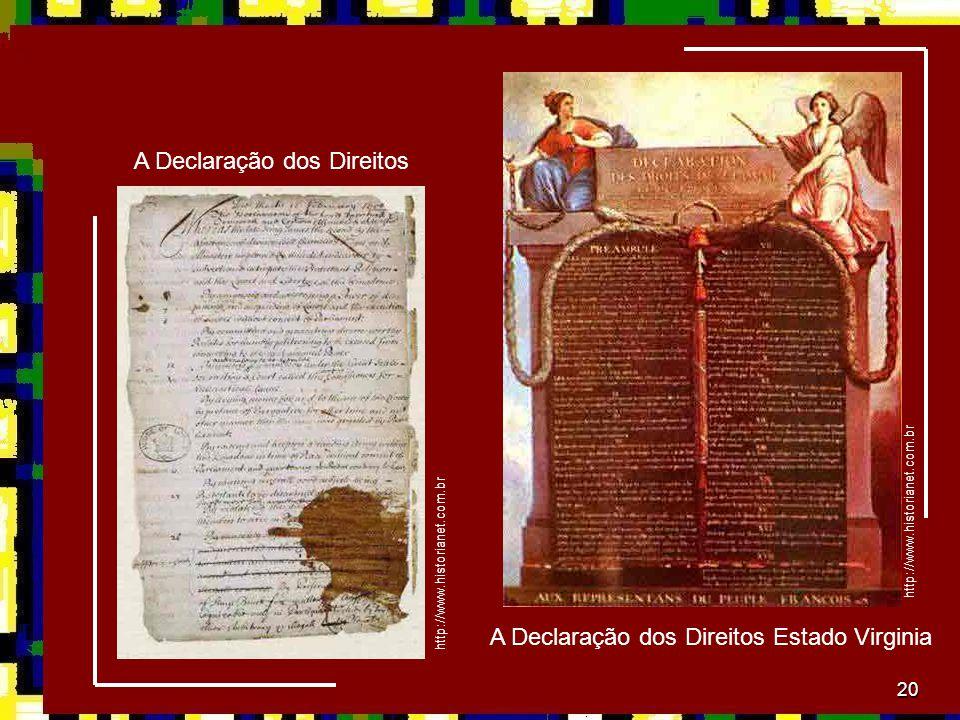 20 http://www.historianet.com.br A Declaração dos Direitos A Declaração dos Direitos Estado Virginia http://www.historianet.com.br