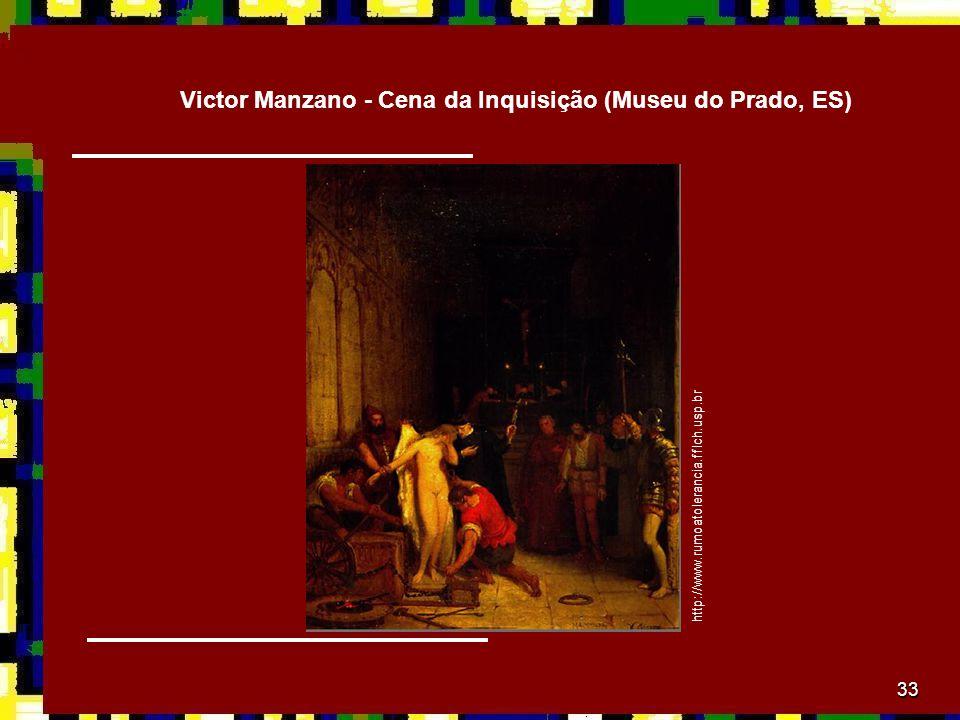 33 Victor Manzano - Cena da Inquisição (Museu do Prado, ES) http://www.rumoatolerancia.fflch.usp.br