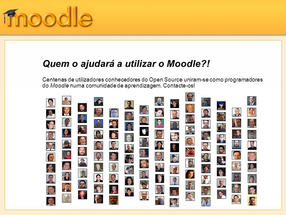 Quem o ajudará a utilizar o Moodle?! Centenas de utilizadores conhecedores do Open Source uniram-se como programadores do Moodle numa comunidade de ap