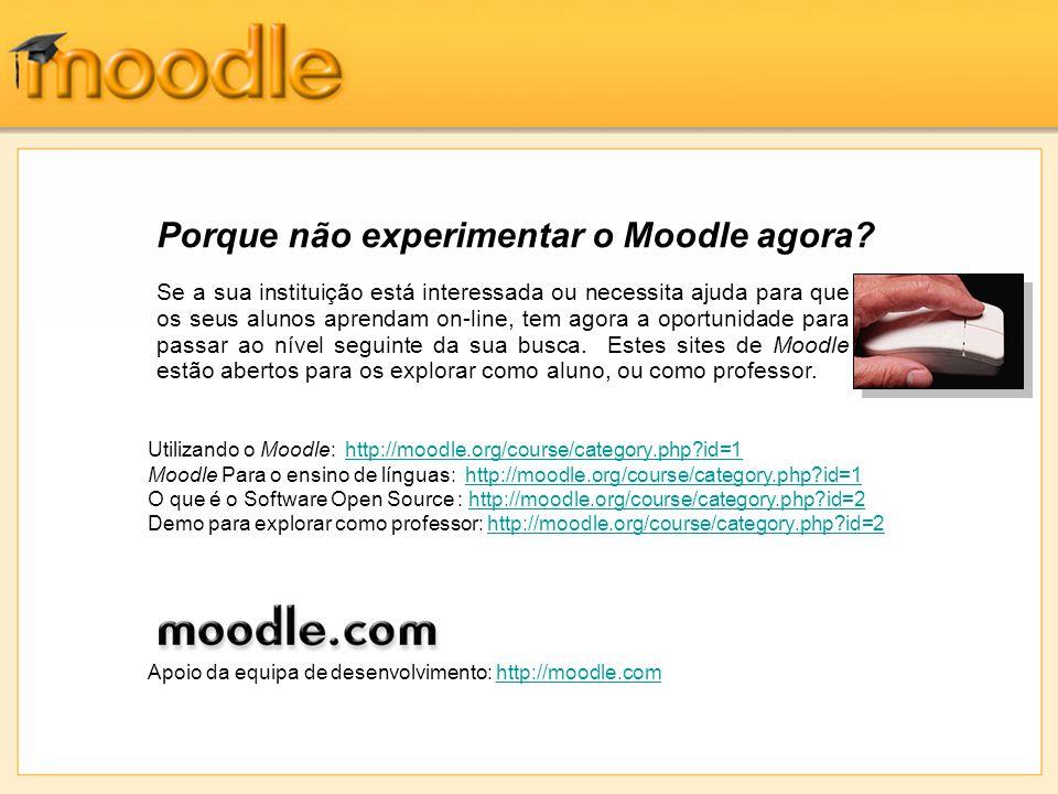Porque não experimentar o Moodle agora? Se a sua instituição está interessada ou necessita ajuda para que os seus alunos aprendam on-line, tem agora a
