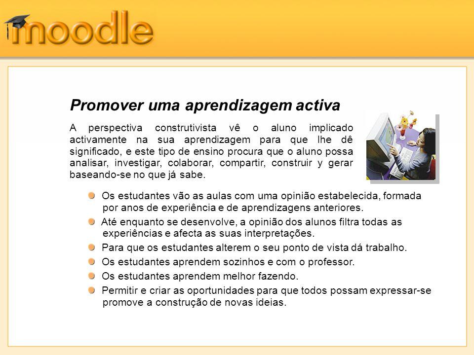 Iniciando Quando o modo de edição está activado, o criador da disciplina pode adicionar actividades a partir de uma lista intuitiva com os módulos disponíveis.
