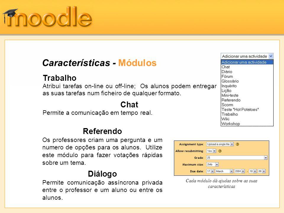 Características - Módulos Fórum Os fóruns permitem diálogos assíncronos do grupo sobre um determinado tema.