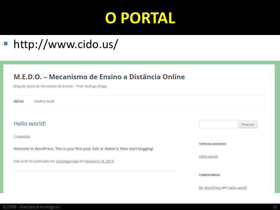 O PORTAL  http://www.cido.us/ ELT009 - Eletrônica Analógica I15