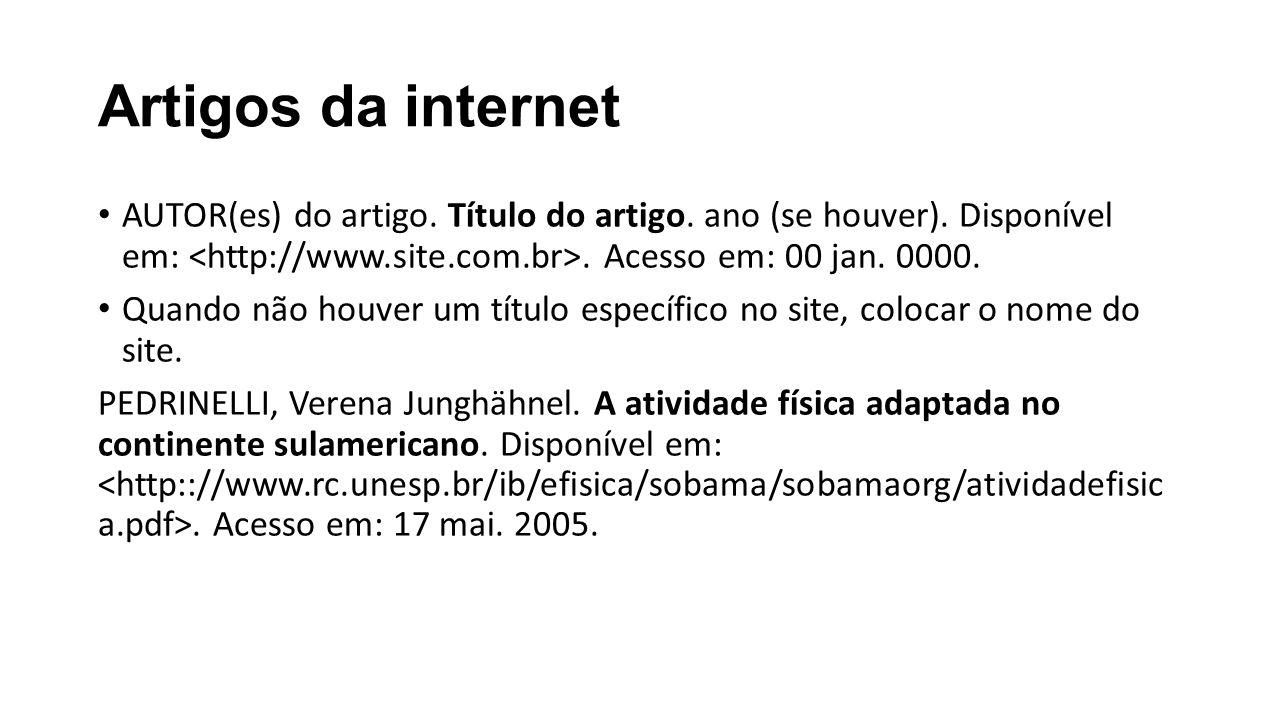 Artigos da internet AUTOR(es) do artigo.Título do artigo.