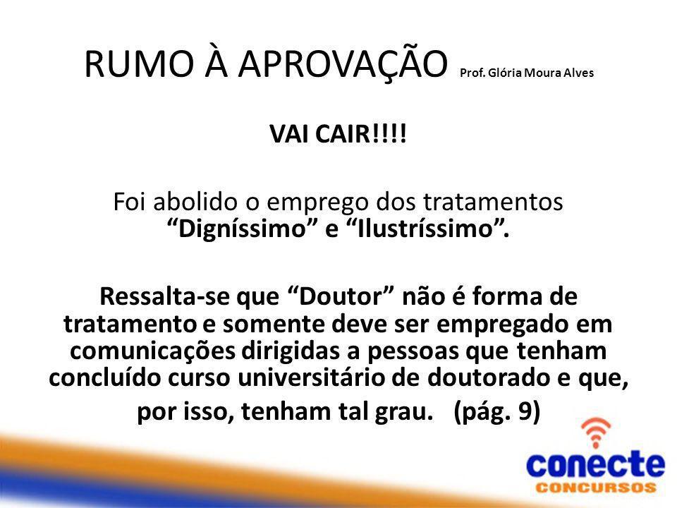 RUMO À APROVAÇÃO Prof.Glória Moura Alves VAI CAIR!!!.