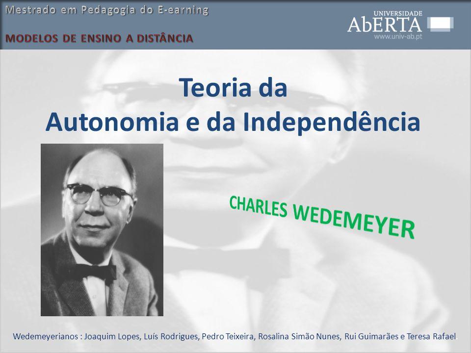 Teoria da Autonomia e da Independência Wedemeyerianos : Joaquim Lopes, Luís Rodrigues, Pedro Teixeira, Rosalina Simão Nunes, Rui Guimarães e Teresa Ra