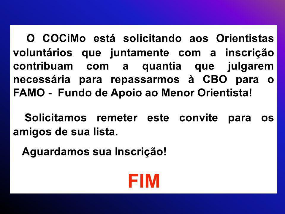 O COCiMo está solicitando aos Orientistas voluntários que juntamente com a inscrição contribuam com a quantia que julgarem necessária para repassarmos à CBO para o FAMO - Fundo de Apoio ao Menor Orientista.