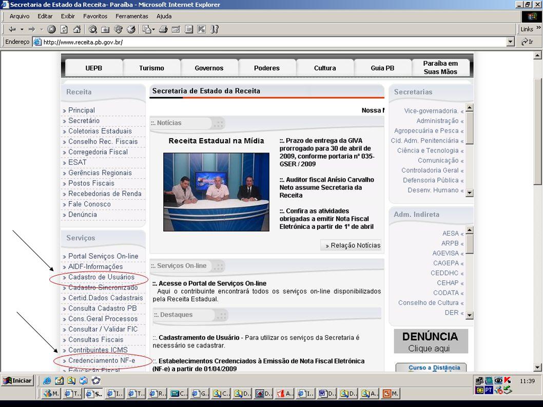 SECRETARIA DE ESTADO DA RECEITA NOTA FISCAL ELETRÔNICA Preencher Formulário Eletrônico; Obter a senha; 2.