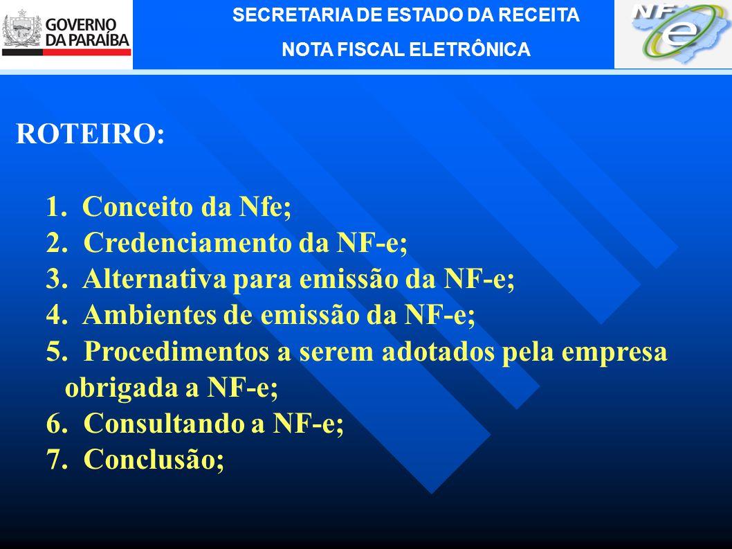 SECRETARIA DE ESTADO DA RECEITA NOTA FISCAL ELETRÔNICA Objetivo: Fornecer informações a respeito do projeto NF-e com intuito de facilitar sua implantação na Empresa.