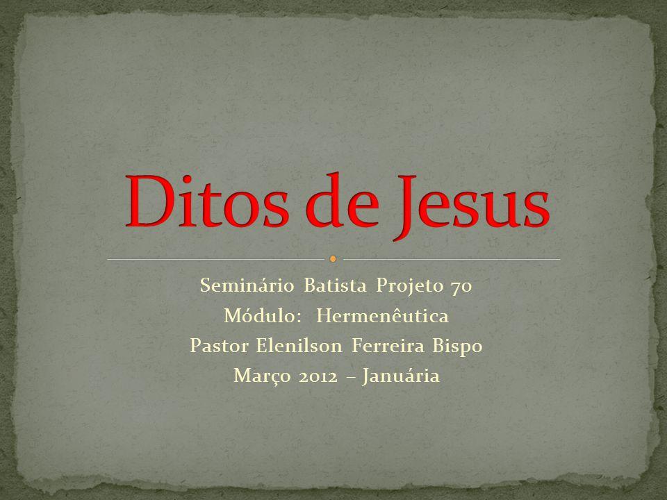 Seminário Batista Projeto 70 Módulo: Hermenêutica Pastor Elenilson Ferreira Bispo Março 2012 – Januária