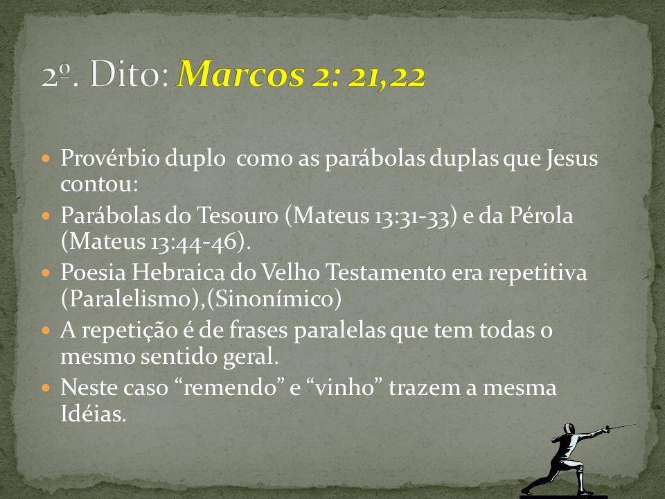 Provérbio duplo como as parábolas duplas que Jesus contou: Parábolas do Tesouro (Mateus 13:31-33) e da Pérola (Mateus 13:44-46). Poesia Hebraica do Ve