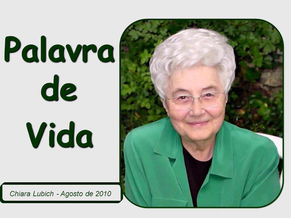 Palavra de Vida Chiara Lubich - Agosto de 2010
