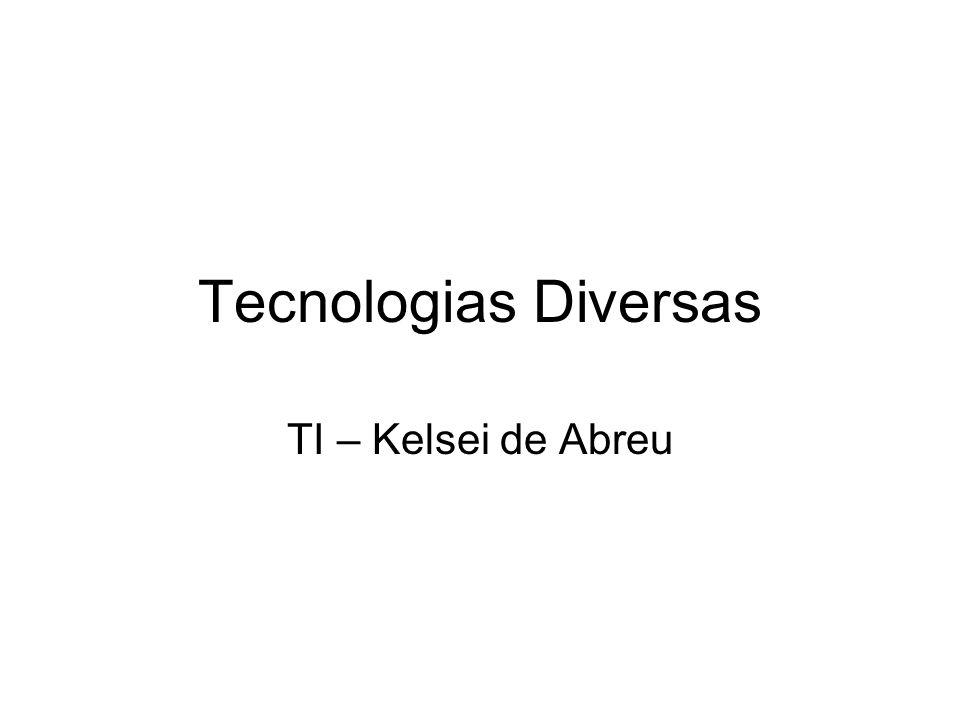 Tecnologias Diversas TI – Kelsei de Abreu