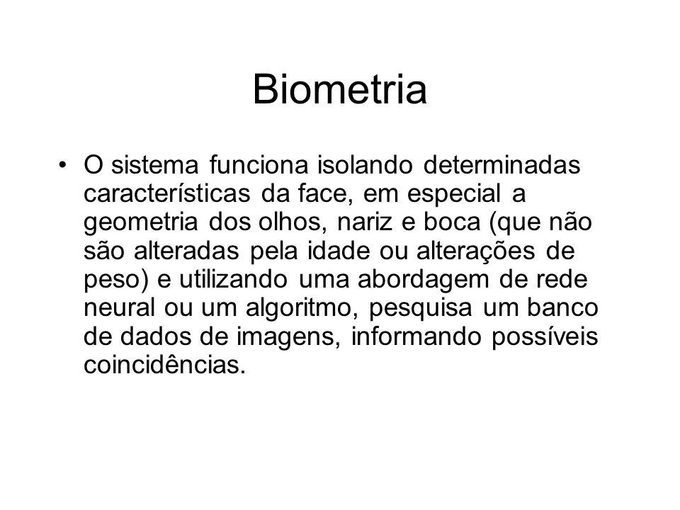 Biometria O sistema funciona isolando determinadas características da face, em especial a geometria dos olhos, nariz e boca (que não são alteradas pel