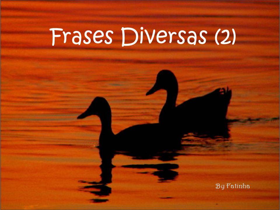 By Fatinha Frases Diversas (2)