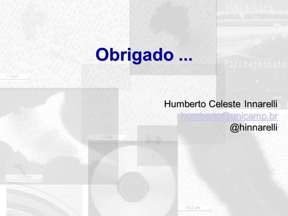 Obrigado... Humberto Celeste Innarelli humberto@unicamp.br @hinnarelli