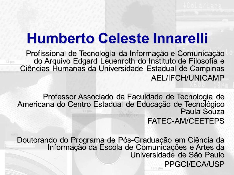 Humberto Celeste Innarelli Profissional de Tecnologia da Informação e Comunicação do Arquivo Edgard Leuenroth do Instituto de Filosofia e Ciências Hum