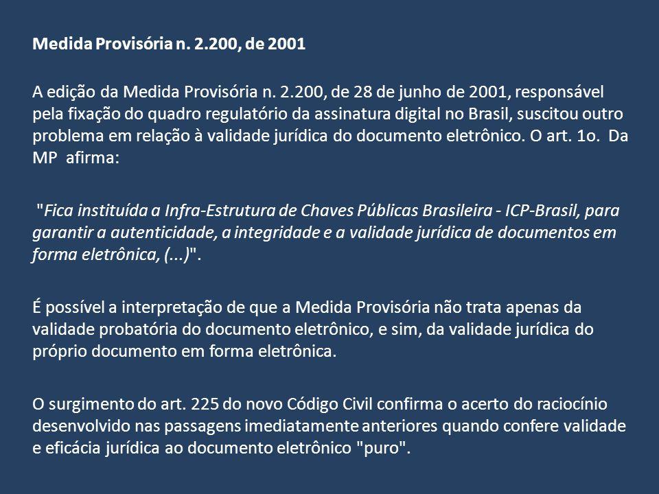 Medida Provisória n. 2.200, de 2001 A edição da Medida Provisória n. 2.200, de 28 de junho de 2001, responsável pela fixação do quadro regulatório da