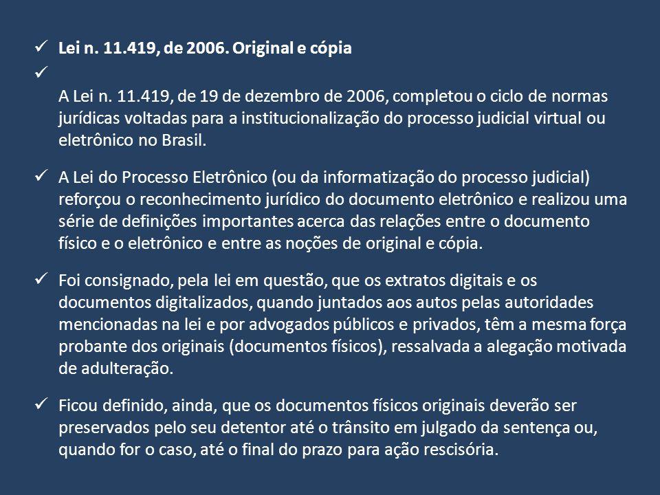 Lei n. 11.419, de 2006. Original e cópia A Lei n. 11.419, de 19 de dezembro de 2006, completou o ciclo de normas jurídicas voltadas para a institucion