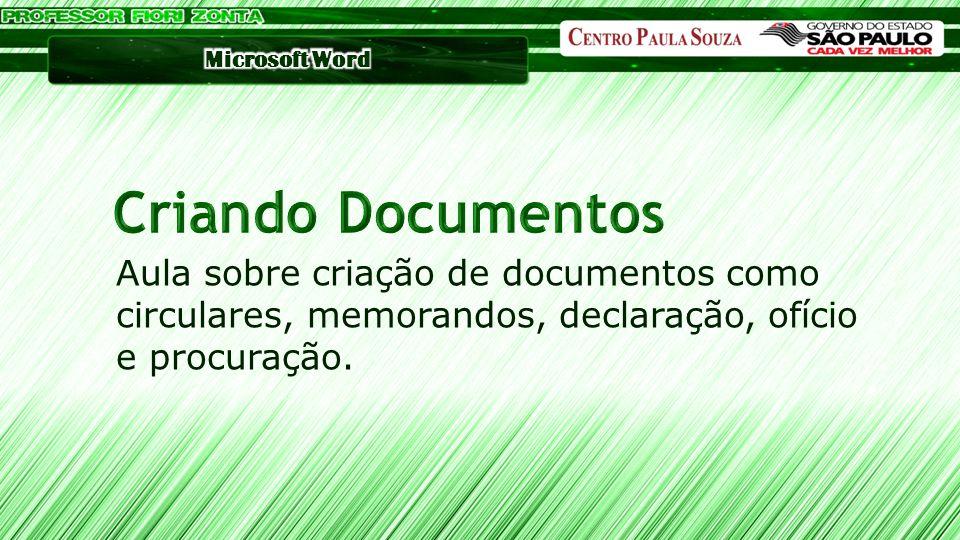 Aula sobre criação de documentos como circulares, memorandos, declaração, ofício e procuração.