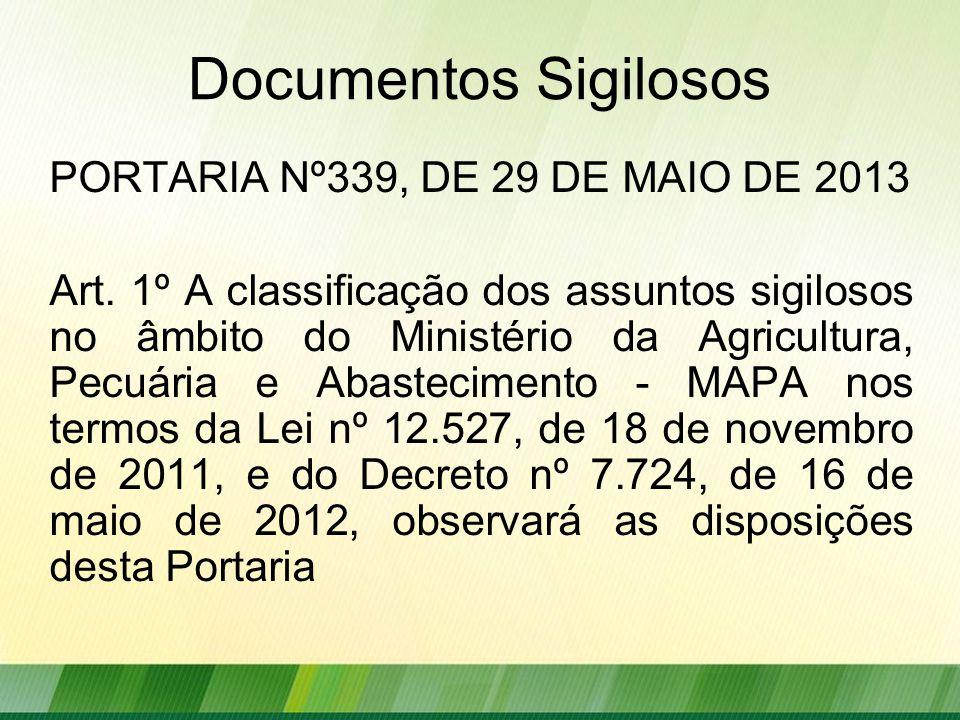 Documentos Sigilosos PORTARIA Nº339, DE 29 DE MAIO DE 2013 Art.