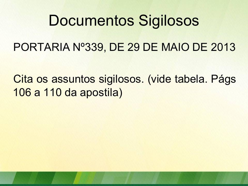 Documentos Sigilosos PORTARIA Nº339, DE 29 DE MAIO DE 2013 Cita os assuntos sigilosos.