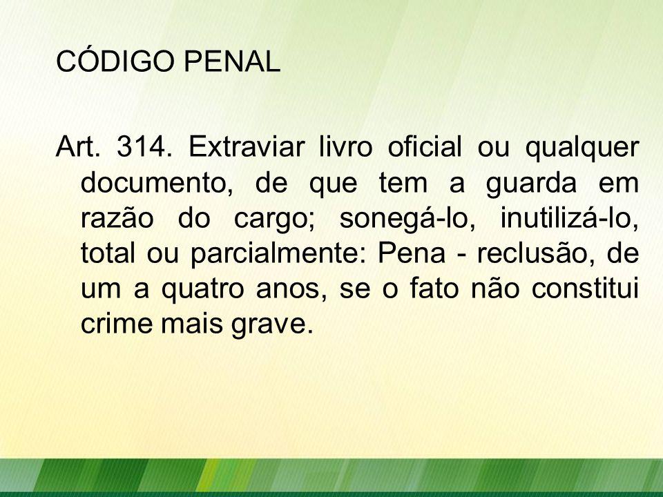 CÓDIGO PENAL Art.314.