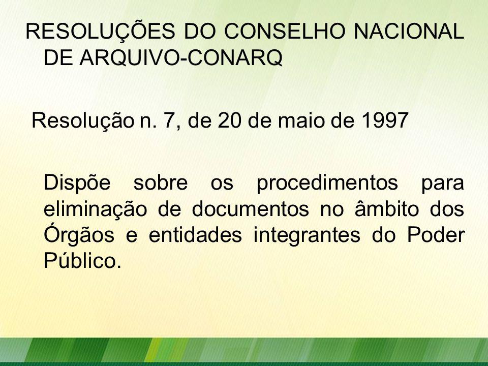RESOLUÇÕES DO CONSELHO NACIONAL DE ARQUIVO-CONARQ Resolução n.