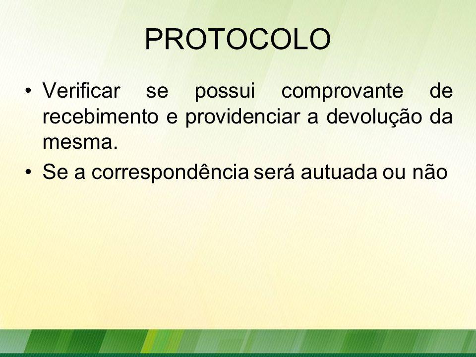 PROTOCOLO Verificar se possui comprovante de recebimento e providenciar a devolução da mesma.