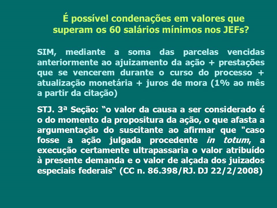 É possível condenações em valores que superam os 60 salários mínimos nos JEFs? SIM, mediante a soma das parcelas vencidas anteriormente ao ajuizamento