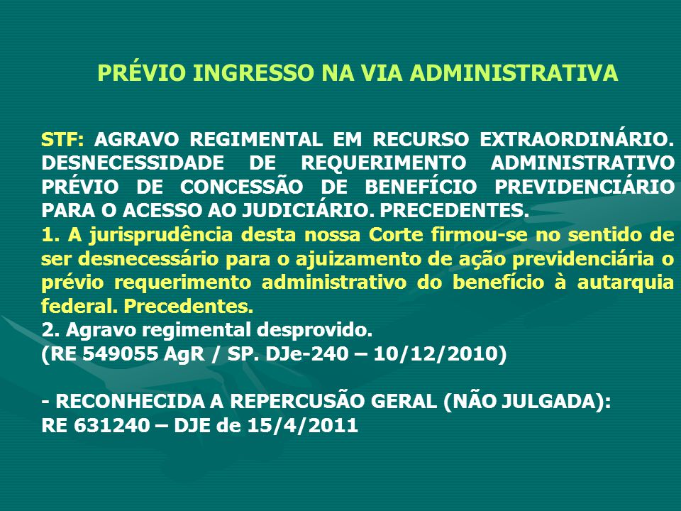 PRÉVIO INGRESSO NA VIA ADMINISTRATIVA STF: AGRAVO REGIMENTAL EM RECURSO EXTRAORDINÁRIO.