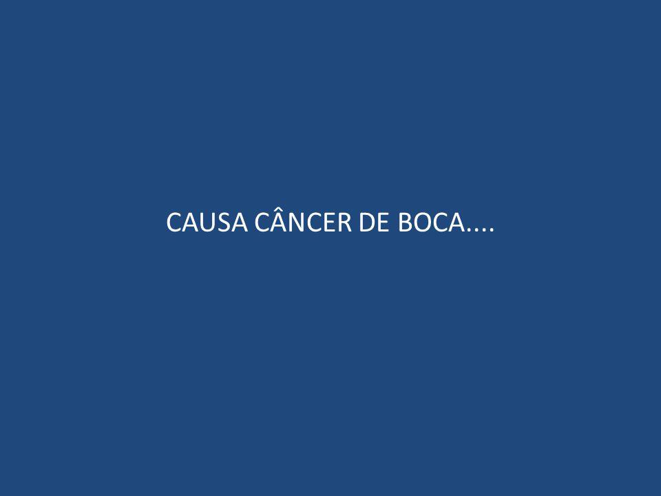 CAUSA CÂNCER DE BOCA....