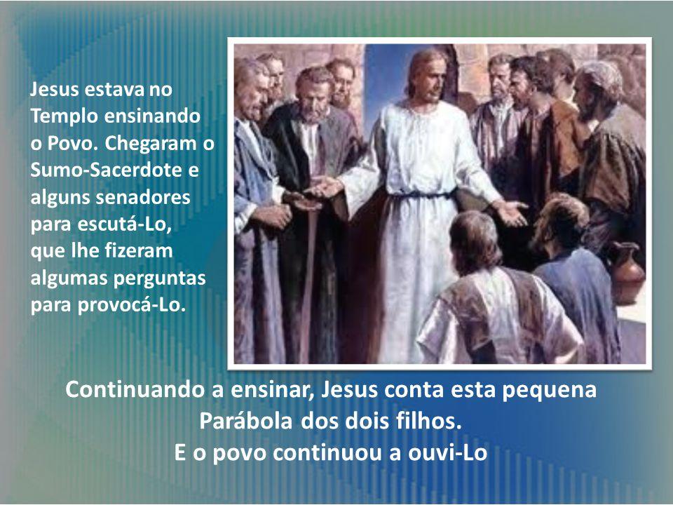 Jesus estava no Templo ensinando o Povo.