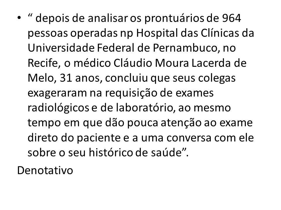 """"""" depois de analisar os prontuários de 964 pessoas operadas np Hospital das Clínicas da Universidade Federal de Pernambuco, no Recife, o médico Cláudi"""
