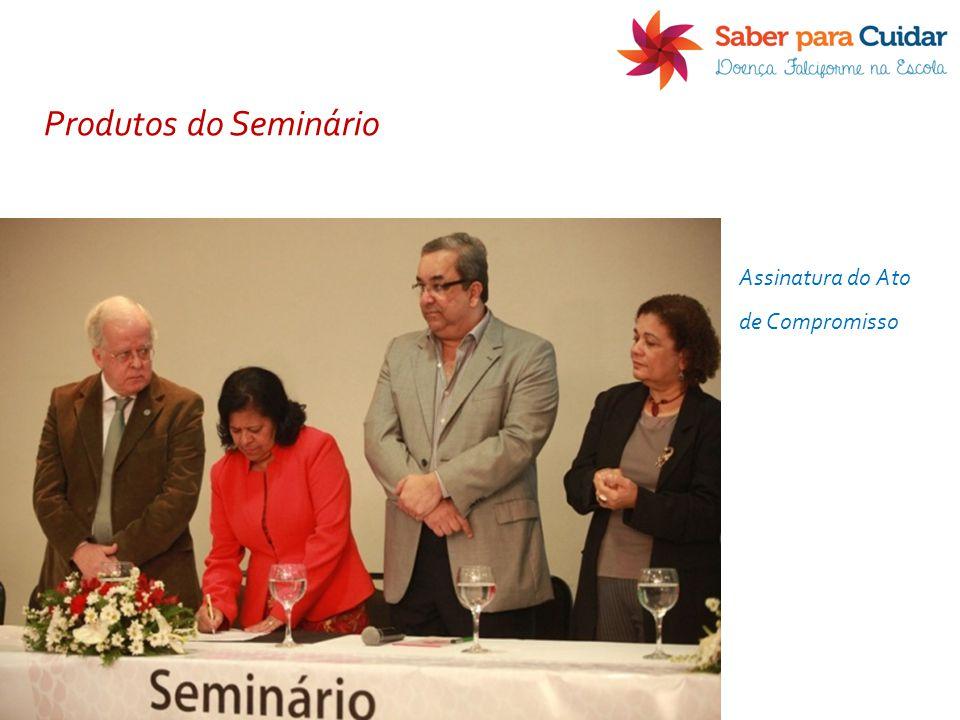 Assinatura do Ato de Compromisso Produtos do Seminário