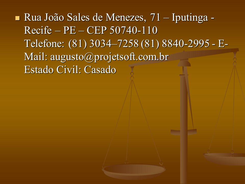 Rua João Sales de Menezes, 71 – Iputinga - Recife – PE – CEP 50740-110 Telefone: (81) 3034–7258 (81) 8840-2995 - E- Mail: augusto@projetsoft.com.br Es