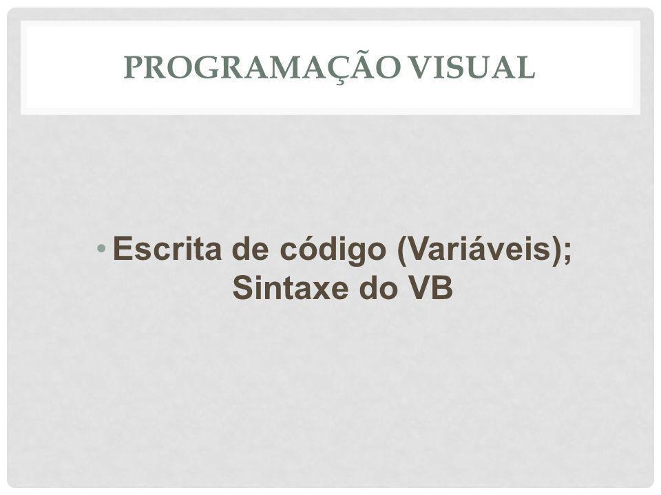 Escrita de código (Variáveis); Sintaxe do VB