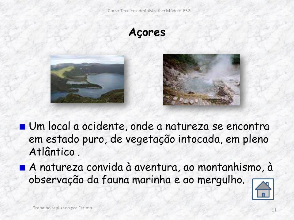 Açores Um local a ocidente, onde a natureza se encontra em estado puro, de vegetação intocada, em pleno Atlântico.