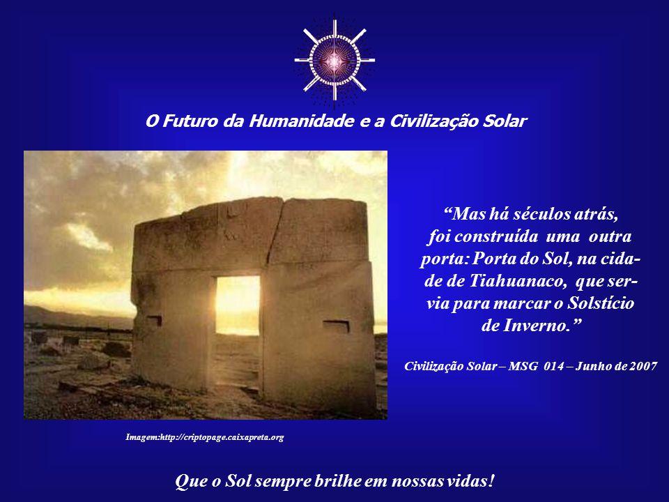 """☼ O Futuro da Humanidade e a Civilização Solar Que o Sol sempre brilhe em nossas vidas! """"Cerimônia realizada no monumento ao Trópico de Capricórnio, A"""