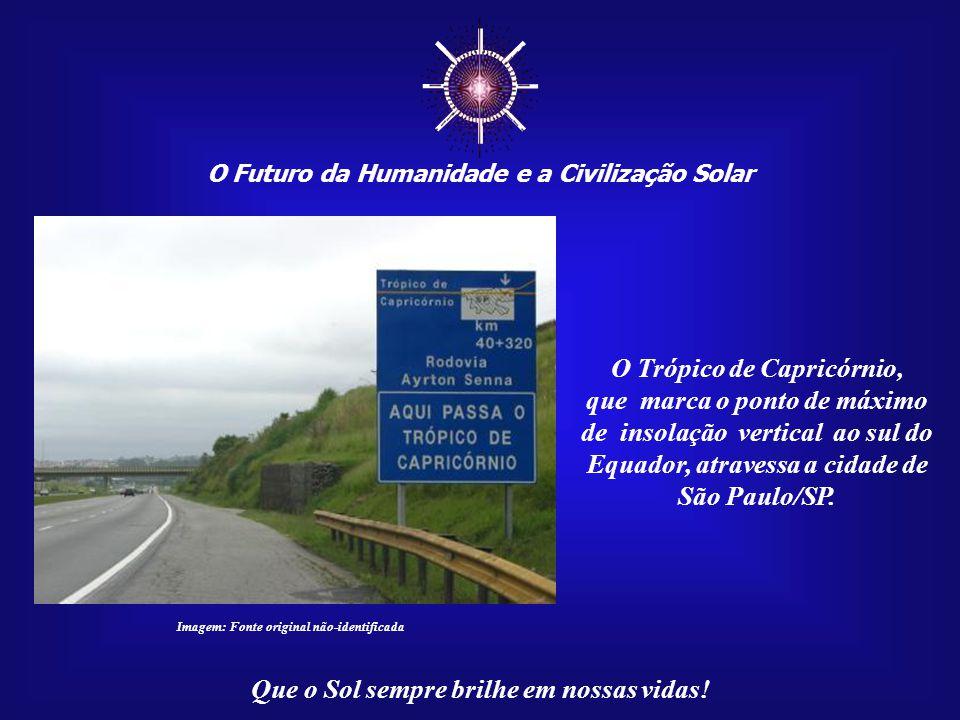 ☼ O Futuro da Humanidade e a Civilização Solar Que o Sol sempre brilhe em nossas vidas! Imagem: www.observatório.ufmg.br No Solstício de Verão, no Hem