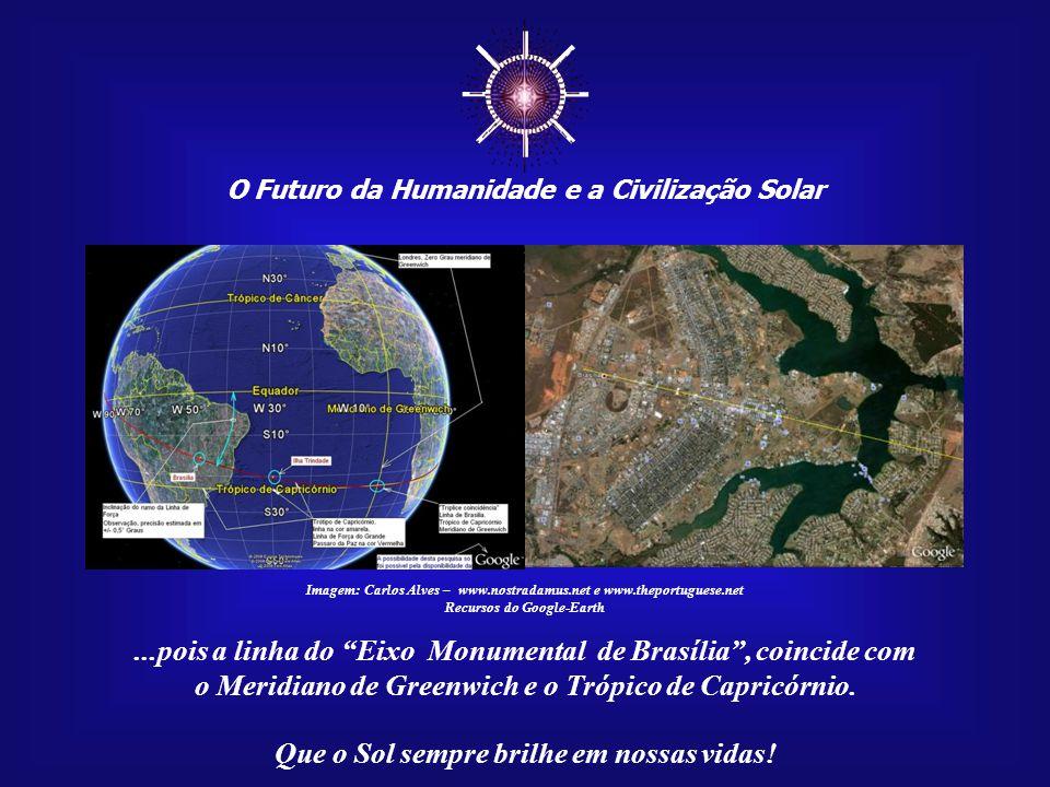 ☼ O Futuro da Humanidade e a Civilização Solar Que o Sol sempre brilhe em nossas vidas! Imagem: Carlos Alves – www.nostradamus.net e www.theportuguese