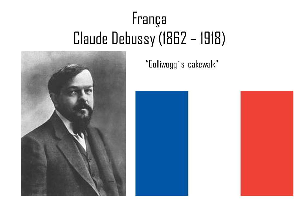 França Claude Debussy (1862 – 1918) Golliwogg´s cakewalk