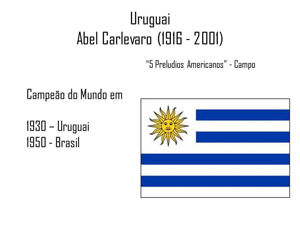 Uruguai Abel Carlevaro (1916 - 2001) 5 Preludios Americanos - Campo Campeão do Mundo em 1930 – Uruguai 1950 - Brasil
