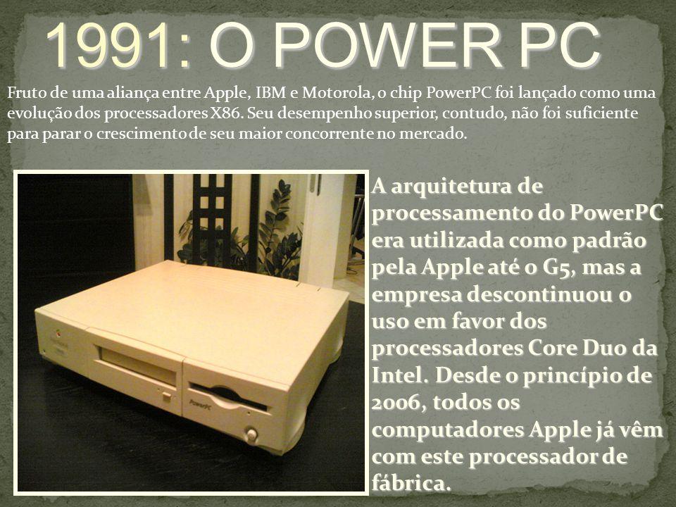 Fruto de uma aliança entre Apple, IBM e Motorola, o chip PowerPC foi lançado como uma evolução dos processadores X86. Seu desempenho superior, contudo