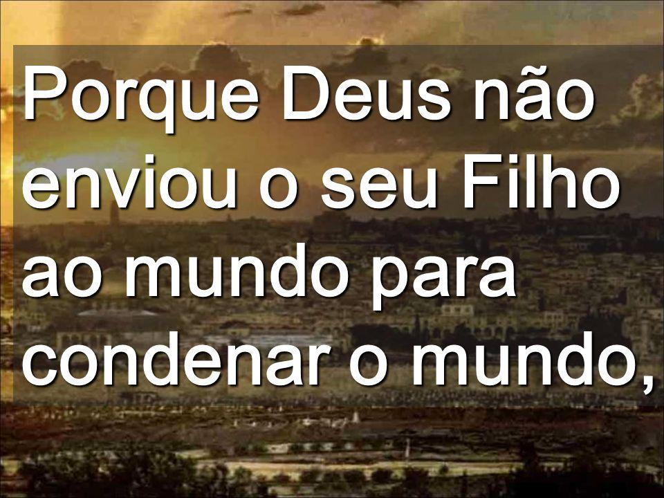 Porque é compassivo e bom, não quer que ninguém se perca (1ª leitura) Deus é a Vida que late dentro de nós Torre de Fasael iluminando a cidade