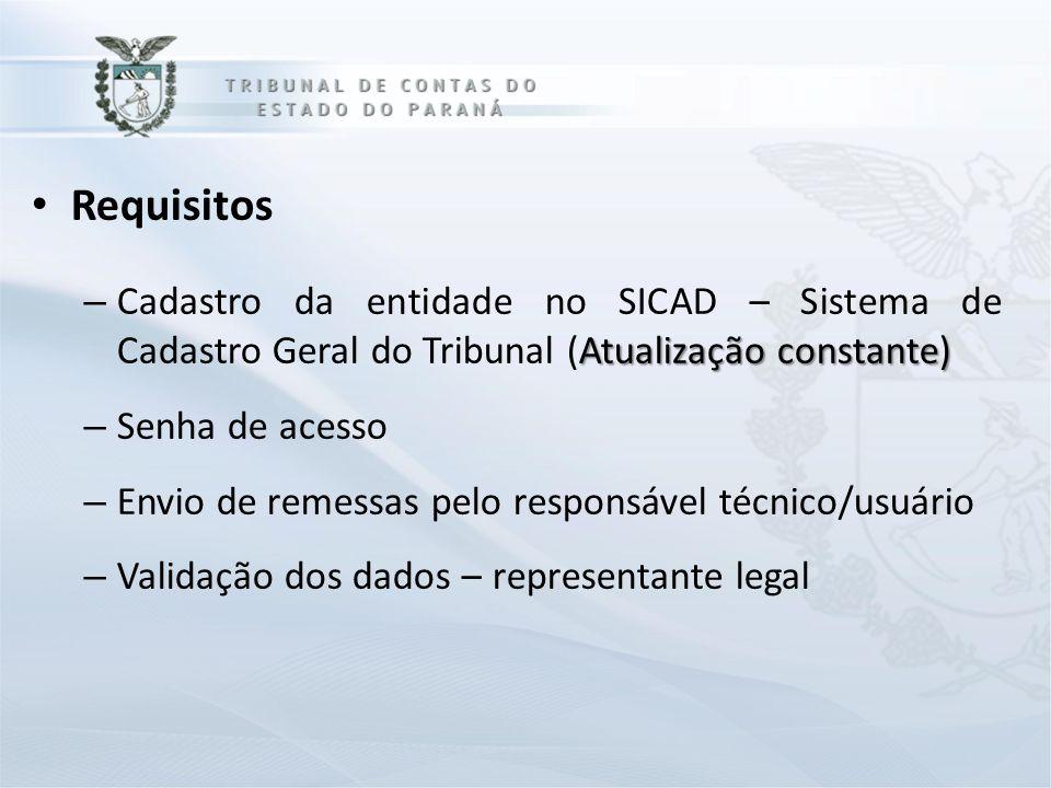 Requisitos Atualização constante) – Cadastro da entidade no SICAD – Sistema de Cadastro Geral do Tribunal (Atualização constante) – Senha de acesso –