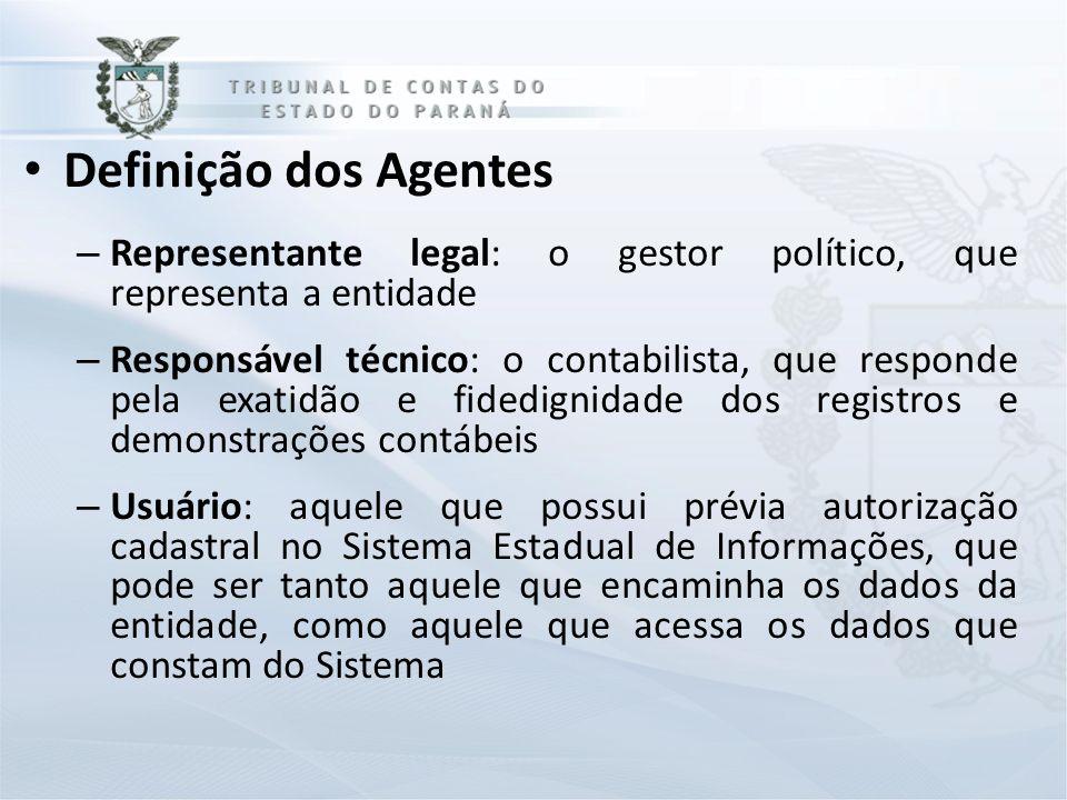 Definição dos Agentes – Representante legal: o gestor político, que representa a entidade – Responsável técnico: o contabilista, que responde pela exa