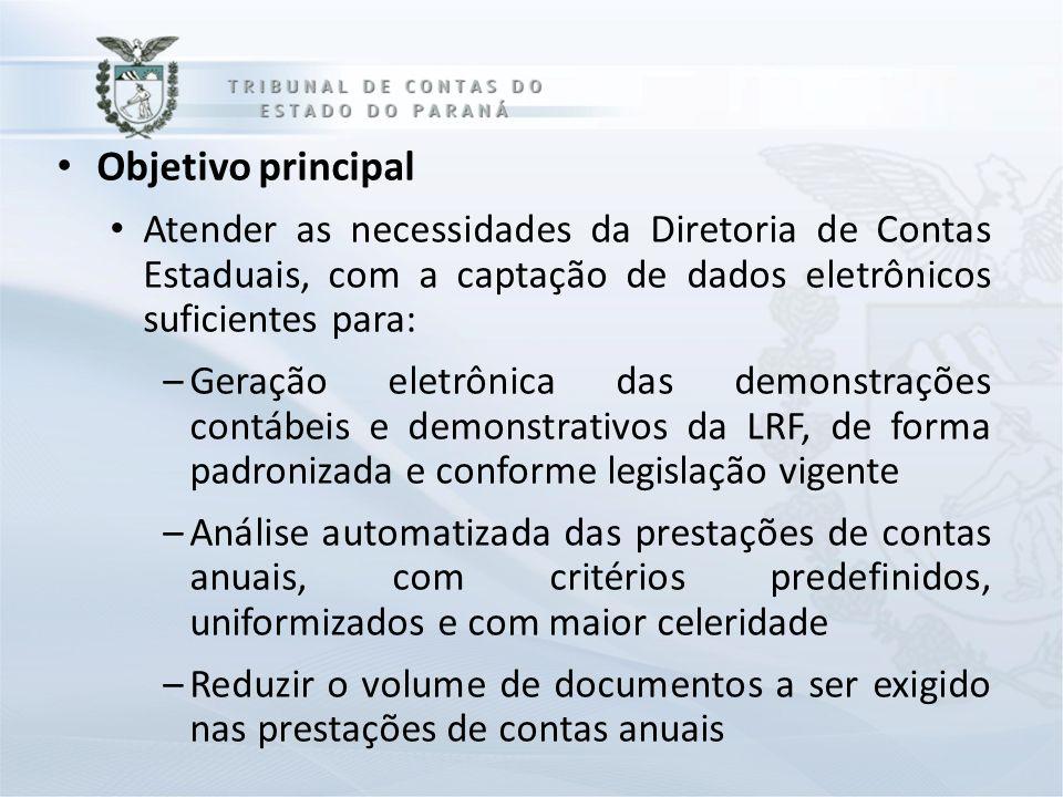 Objetivo principal Atender as necessidades da Diretoria de Contas Estaduais, com a captação de dados eletrônicos suficientes para: –Geração eletrônica