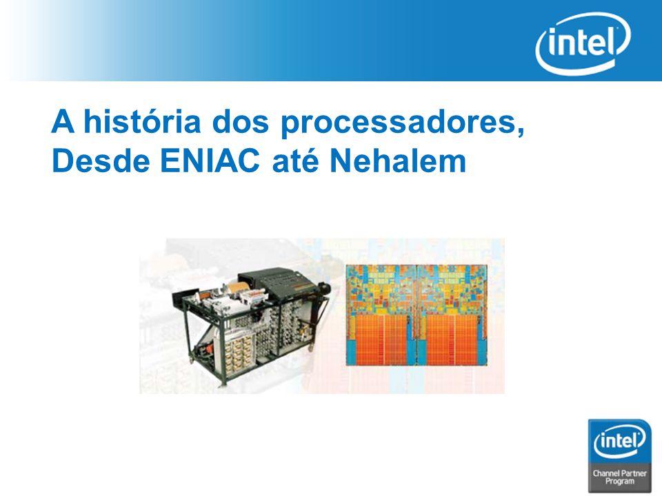 A história dos processadores, Desde ENIAC até Nehalem