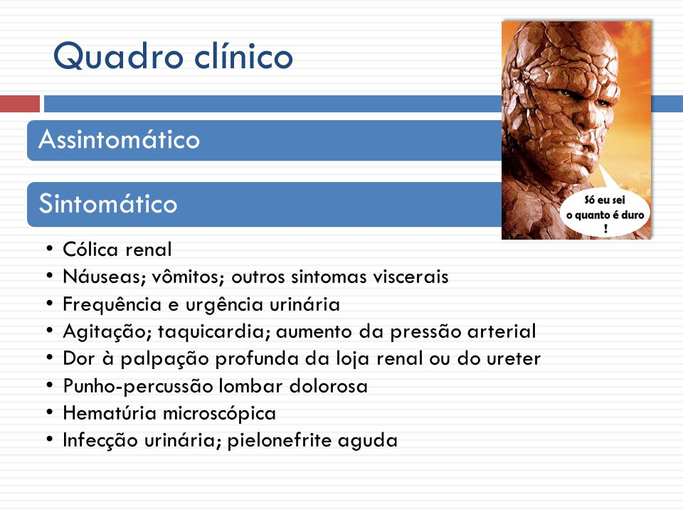 Diagnóstico Inicial Exame clínico Exame de urina Incidental Complementar Rx abdomeUS Urografia excretora TC abdome Perfil metabólico
